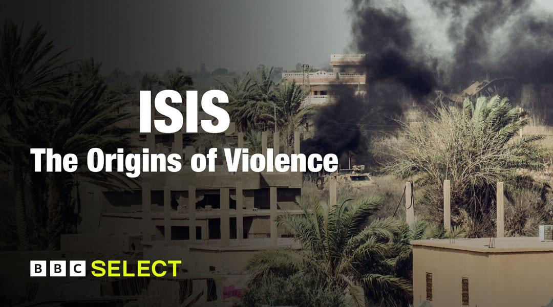 ISIS: Origins of Violence